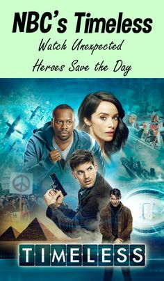 NBCs Timeless   Unexpected Heroes Saving the Day with Time Travel