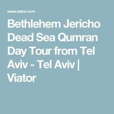 Bethlehem Jericho Dead Sea Qumran Day Tour from Tel Aviv - Tel Aviv Dead Sea, Bethlehem, Tel Aviv, Day Tours, Israel, Nativity