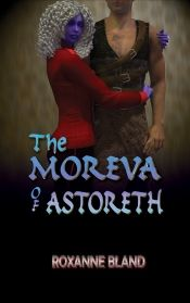 The Moreva of Astoreth by Roxanne Bland - OnlineBookClub.org Book of the Day! @brlesq1/roxanne-bland-author @OnlineBookClub