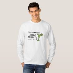 Margaritas Made Me Do It  Funny Drinking Gift T-Shirt - funny quotes fun personalize unique quote