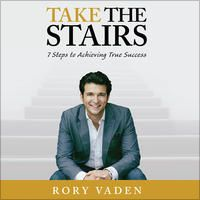 *** Take the Stairs: 7 Steps to Achieving True Success (Unabridged) by Rory Vaden