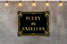 Forty and Fabulous Prohibition party sign Gatsby signs Gatsby Decorations, Black And Gold Party Decorations, End Of Prohibition, Prohibition Party, Party Like Gatsby, The Great Gatsby, Cigar Bar, A Little Party, 40 Years Old