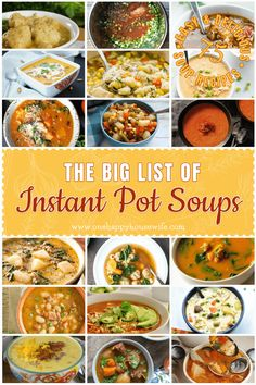 The Big List of Instant Pot Soup Recipes: A complete list of delicious and easy Instant Pot Soups for every taste! This Big List of Instant Pot Soups has a huge variety of soups including chicken, beef, potato, vegetable, and even stews and chowders! via @one_happy