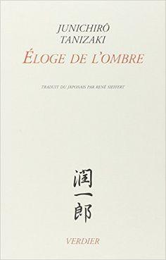Amazon.fr - Eloge de l'ombre - Junichirô Tanizaki, René Sieffert - Livres