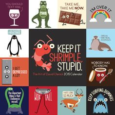 """Keep it Shrimple, Stupid: The Art of David Olenick 2015 Calendar"" is the perfect place to keep track of the appointments you're going to be late for, the birthdays you're going to forget, and the deadlines you're going to miss. You can pick it up at Barnes & Noble stores or online at barnesandnoble.com, Amazon.com, Calendars.com, and Andrews McMeel Publishing."