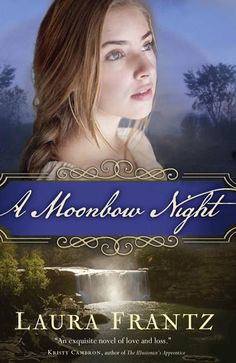 Giveaway at Overcoming With God: 'A Moonbow Night' By Laura Frantz #BookGiveaway
