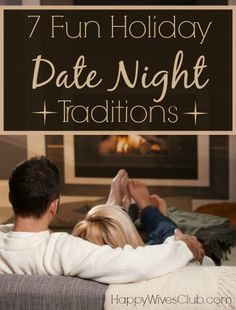 Enjoy 7 fun holiday date night traditions with your spouse, including, a very special Sweetheart Christmas. Not sure how to do that? We'll tell you how.