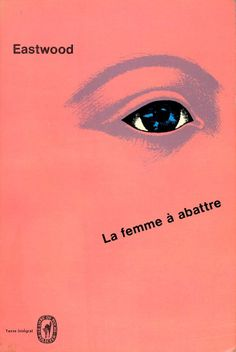 La femme à abattre, published by Le Livre de Poche, Paris, 1964. Design: Pierre Faucheux (no credit on cover)