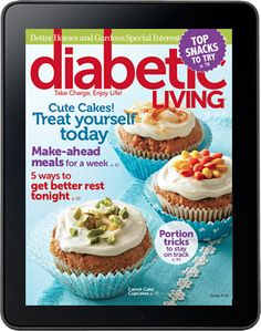 Diabetic Living is the only lifestyle magazine that demonstrates how to live fully each and every day while managing diabetes. Each Diabetic Living issue offers delicious diabetes-friendly recipes, weight-loss strategies, blo Diabetic Living Magazine, Diet Center, Make Ahead Meals, Diabetic Friendly, Cute Cakes, Treat Yourself, Holiday Treats, Diabetic Recipes, Mini Cupcakes