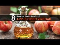 THE 8 AMAZING HEALTH BENEFITS OF APPLE CIDER VINEGAR! - YouTube