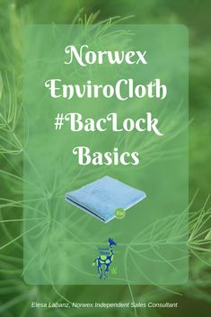 Come learn the basics of Norwex Microfiber and its patented BacLock.