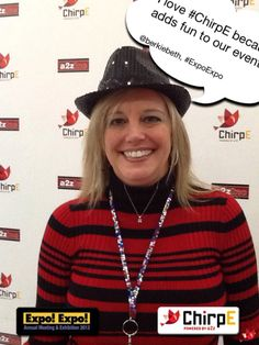 I love #ChirpE because it adds fun to our events!!! @Beth J J Berkheimer, #ExpoExpo