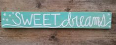 Sweet Dreams Sign Aqua nursery sign dream by whatsyoursigndesigns