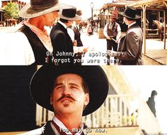"""Oh Johnny, I apologize I forgot you were there."" Val Kilmer as Doc Holliday in ""Tombstone"" Val Kilmer, Tombstone Movie Quotes, Tombstone 1993, Doc Holliday Quotes, Doc Holliday Tombstone, Cowboy Quotes, Biker Quotes, Favorite Movie Quotes, Hooray For Hollywood"