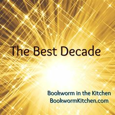 The Best Decade – Bookworm in the Kitchen