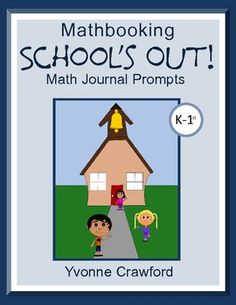 For kindergarten and 1st grade:  This is a packet of 10 math journal prompts with a End of the Year - School's Out theme. $1.00
