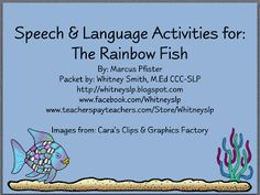 Lets Talk!: The Rainbow Fish! Speech & Language Activities to go with the book. Pinned by SOS Inc. Resources. Follow all our boards at pinterest.com/sostherapy for therapy resources.