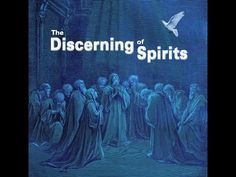 The Discerning of Spirits - YouTube