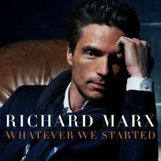 Richard Marx: Whatever We Started