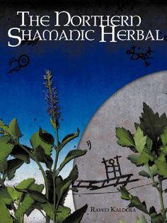 Amazon.it: The Northern Shamanic Herbal - Raven Kaldera - Libri in altre lingue