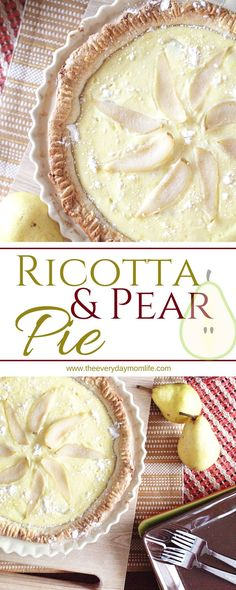 Ricotta & Pear Pie Delivers Light, Creamy Sweetness To Celebrate