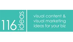 116 Visual Content Ideas to Make Your Boring Business Stand Out Online