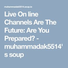 Live On line Channels Are The Future: Are You Prepared? Mlb World Series, Line, Channel, Soup, Entertaining, Future, Tv, Health, Future Tense