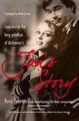 Jan's Story: Love Lost to the Long Goodbye of Alzheimer's - ISBN# 1933016442 by Barry Peterson with Behler Publications