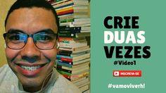 Crie duas vezes! #Vídeo1 | Parte 04 de 365 | Alessandrho Santos