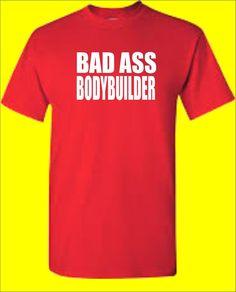MENS GYM T SHIRT BAD ASS BODYBUILDER #strongman Mens #Bodybuilding #Weighttraining #Gym Wear #strongmantraining
