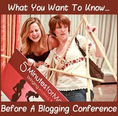 What You Need To Know Before Attending a Blogging Conference... http://www.5minutesformom.com