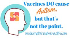 Vaccines DO Cause Autism, But That's Not the Point  We should look at individual children and consider what autism really looks like. | Modern Alternative Health