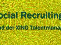 Social Recruiting und der neue XING Talentmanager