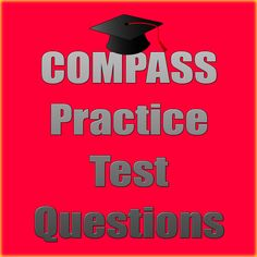The COMPASS exam is important for individuals who enroll in college classes. The COMPASS exam matches new students with the right level of classes, colleges help them lay a foundation for success in college and eventually a career. To become familiar with the COMPASS and to achieve a high score, take advantage of these free COMPASS Practice Test Questions! #compass #college