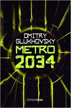 Metro 2034 | Planeta de Libros - ED/821.13/GLU