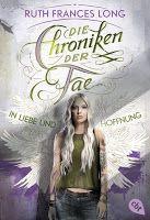 Wer Fantasy liebt, dem kann ich Die Chroniken der Fae In Liebe und Hoffnung absolut empfehlen. Erschienen bei cbt!