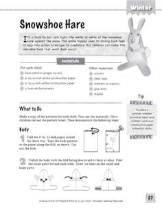 You can use this fun art activity as part of an early science unit on winter animals, the arctic, or habitats. Students create a snowshoe hare and learn about this elusive animal. Includes a writing activity and suggested reading to extend learning.