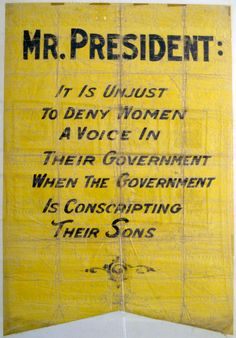 Suffragist banner used while picketing the White House Women Suffragette, Suffrage Movement, Right To Vote, Protest Signs, Brave Women, Intersectional Feminism, Women In History, Mellow Yellow, Oppression