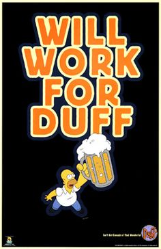 I will work for Duff