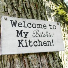 Rustic Sign  Welcome to My Bitchin Kitchen  On by ThreeTangerines, $15.00