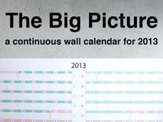 The Big Picture: a continuous wall calendar for 2013 by Ed Lewis — Kickstarter