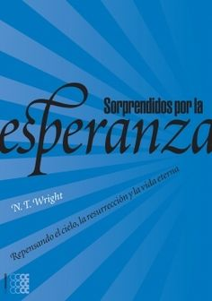 N.T. Wright's Surprised by Hope in Spanish. Such a better design than the Harper version...it even has French Flaps.