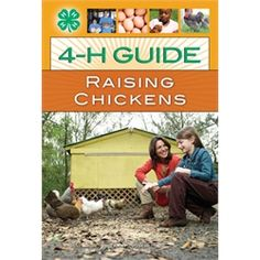 4-H Guide to Raising Chickens from My Pet Chicken
