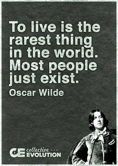 Live or exist Words Quotes, Wise Words, Great Quotes, Quotes To Live By, Live With Purpose, Inspirational Qoutes, Life Is Precious, Attitude Of Gratitude, Oscar Wilde