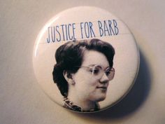 "Justice For Barb - 1 1/2"" Button - Original Design - Stranger Things Fan Art"