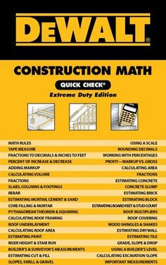 DEWALT Construction Math Quick Check: Extreme Duty Edition by Chris Prince, http://www.amazon.com/dp/111112857X/ref=cm_sw_r_pi_dp_lgZbsb0F7YXF5