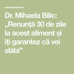 """Dr. Mihaela Bilic: """"Renunță 30 de zile la acest aliment și îți garantez că vei slăbi"""" Math Equations, Food"""