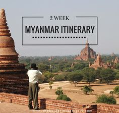 Myanmar Travel Tips l Two Week Itinerary in Myanmar By Megan Spurrell l @tbproject
