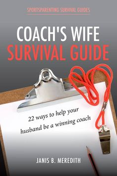 Buy Coach's Wife Survival Guide: 22 Ways to Help Your Husband be a Winning Coach by Janis B. Meredith and Read this Book on Kobo's Free Apps. Discover Kobo's Vast Collection of Ebooks and Audiobooks Today - Over 4 Million Titles! Football Coach Wife, Softball Coach, Youth Football, Basketball Coach, Baseball Mom, Football Coach Quotes, Survival Guide Book, Footballers Wives, Basketball Wives