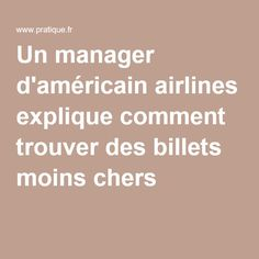 Un manager d'américain airlines explique comment trouver des billets moins chers